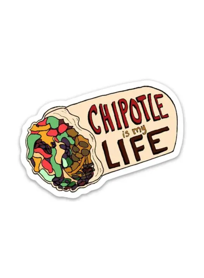 Chipotle Is My Life Sticker