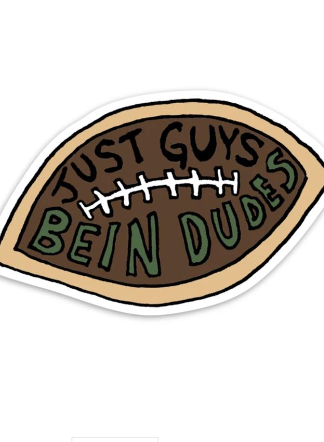 Just Guys Bein Dudes Sticker