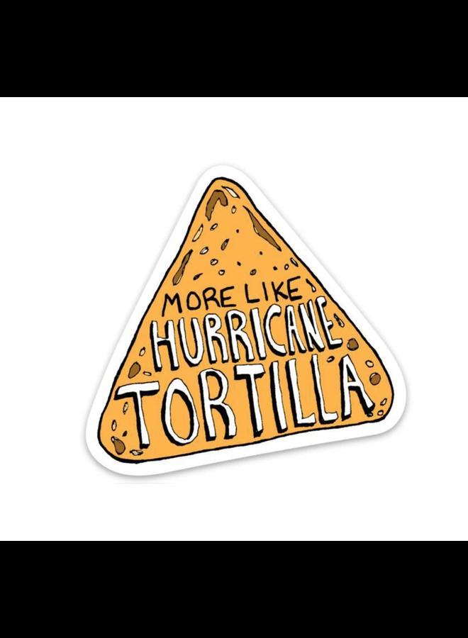 More Like A Hurricane Tortilla Sticker