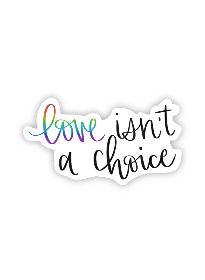 Love Isn't A Choice Sticker