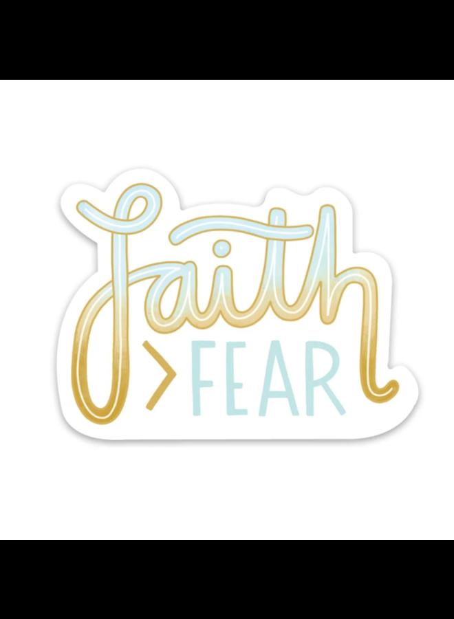 Faith > Fear Sticker