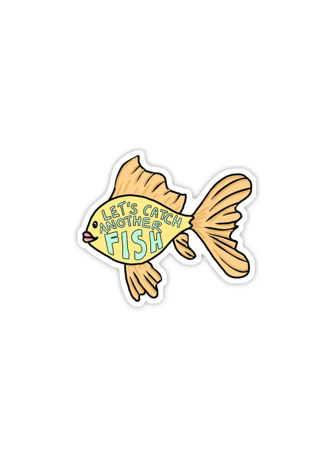 Let's Catch Another Fish Sticker