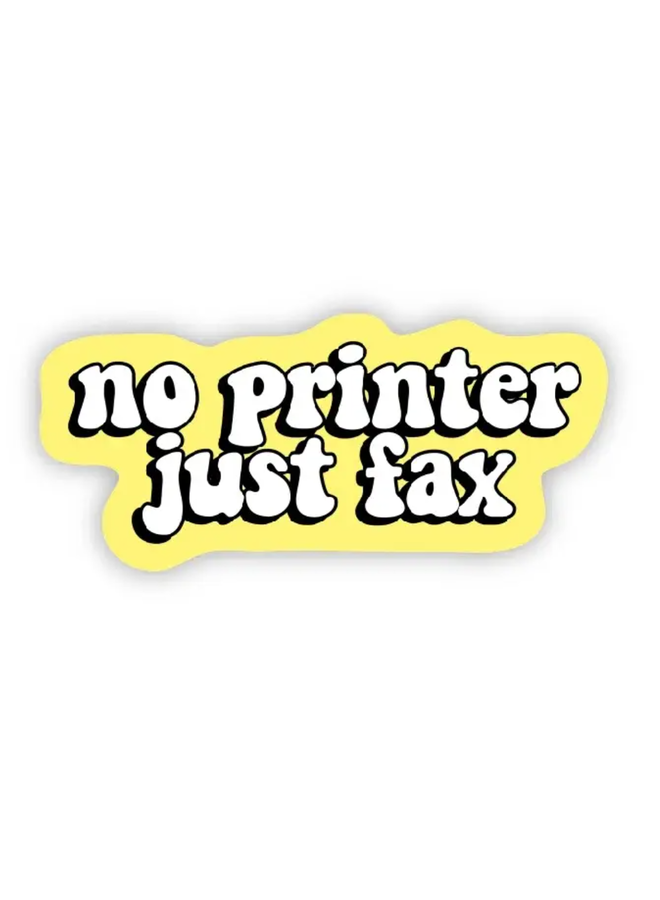 No Printer Just Fax Sticker