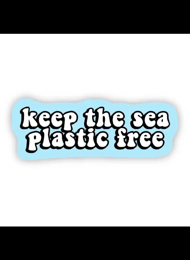 Keep The Sea Plastic Free Sticker
