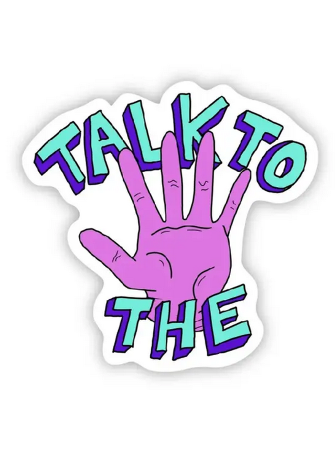 Talk To The Hand Sticker