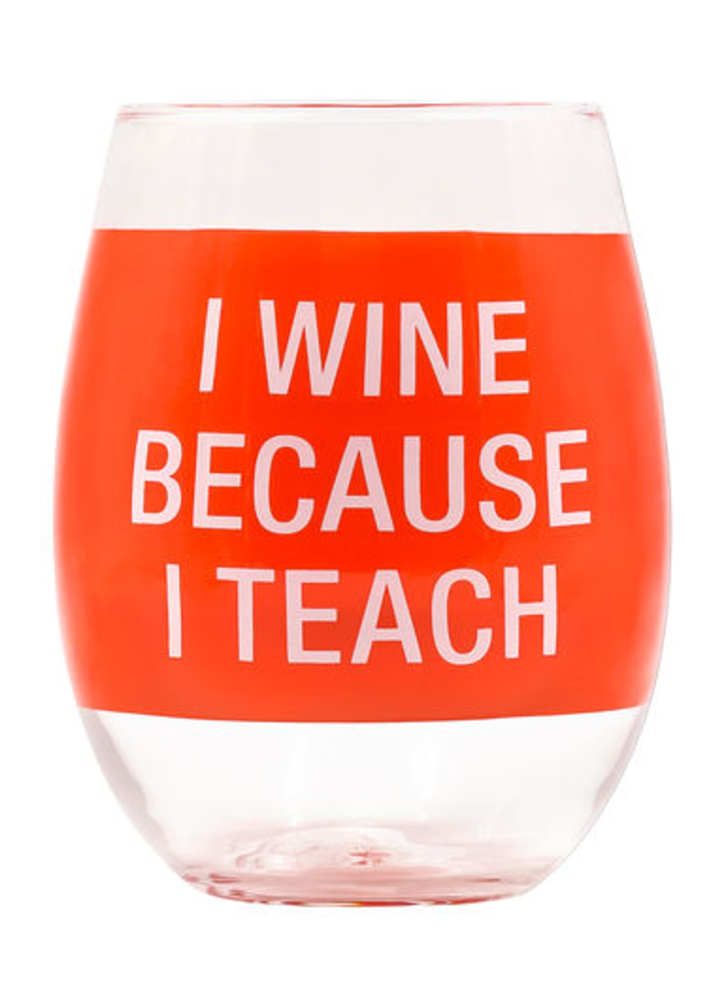 Because I Teach Wine Glass