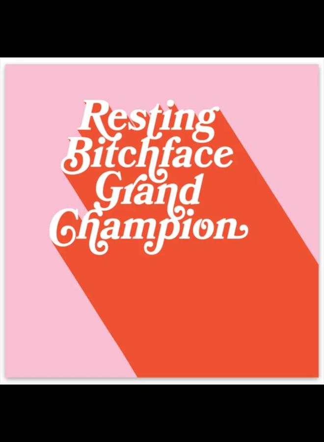 Resting Bitch Face Grand Champion Sticker