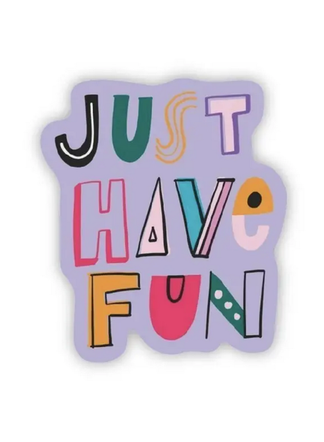 Just Have Fun Sticker