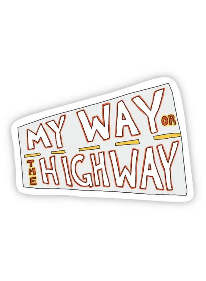 My Way Or The Highway TikTok Sticker