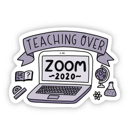 Big Moods Teaching Over Zoom 2020 Sticker