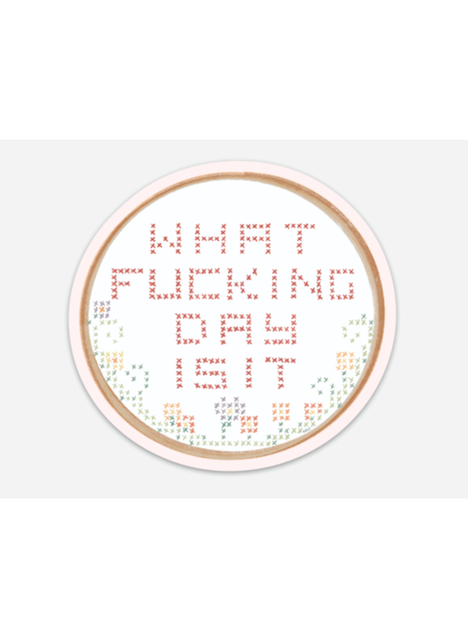 What Fucking Day Is It Cross Stitch Sticker