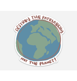 Ida Red Destroy The Patriarchy Not The Planet Sticker