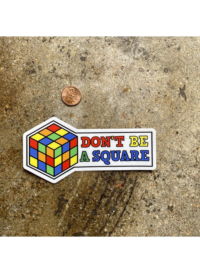 Don't Be A Square Rubiks Cube Sticker