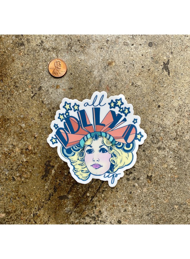 All Dolly'd Up Sticker