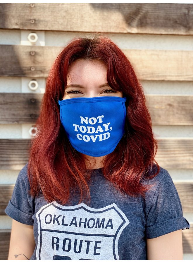 Not Today, Covid Mask