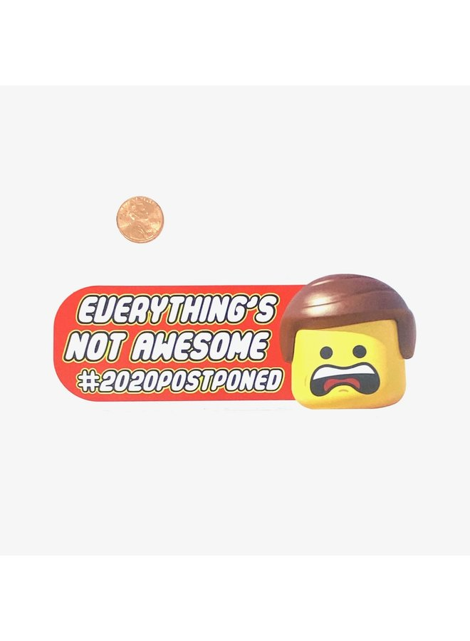 Everything's Not Awesome Sticker