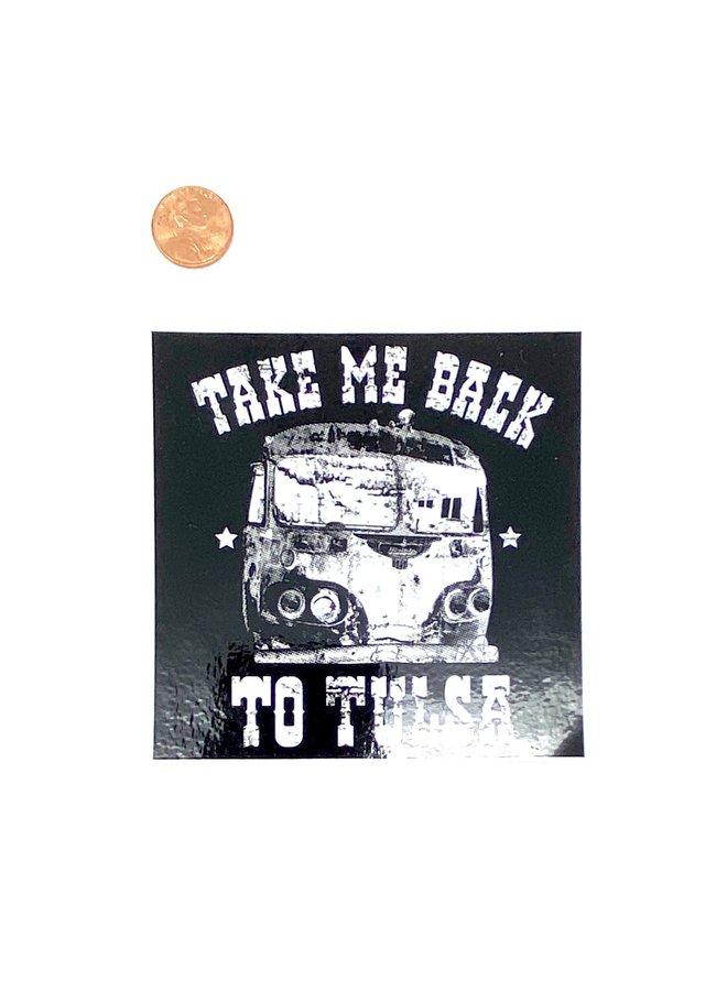 Take Me Back To Tulsa Sticker