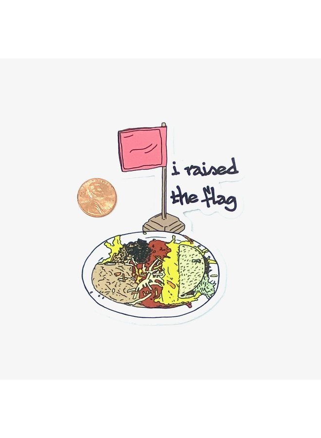 I Raised The Flag Sticker