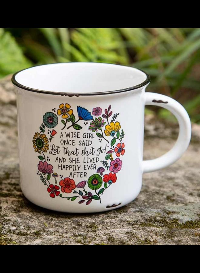 A Wise Girl Once Said Camp Mug