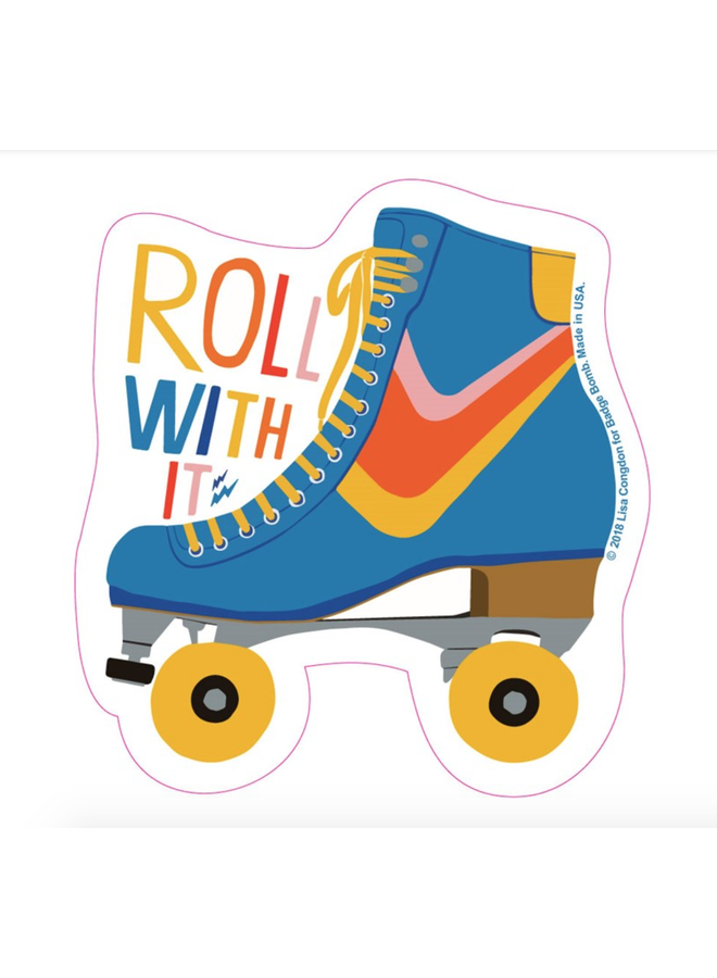 Roll With It Sticker