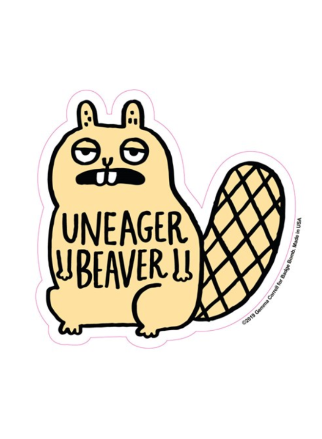 Uneager Beaver Sticker