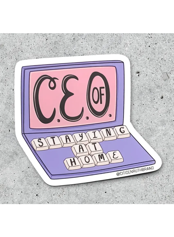 CEO Of Staying At Home Sticker