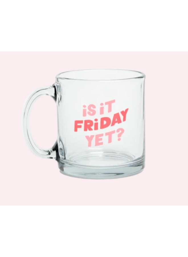 Is It Friday Yet Mug