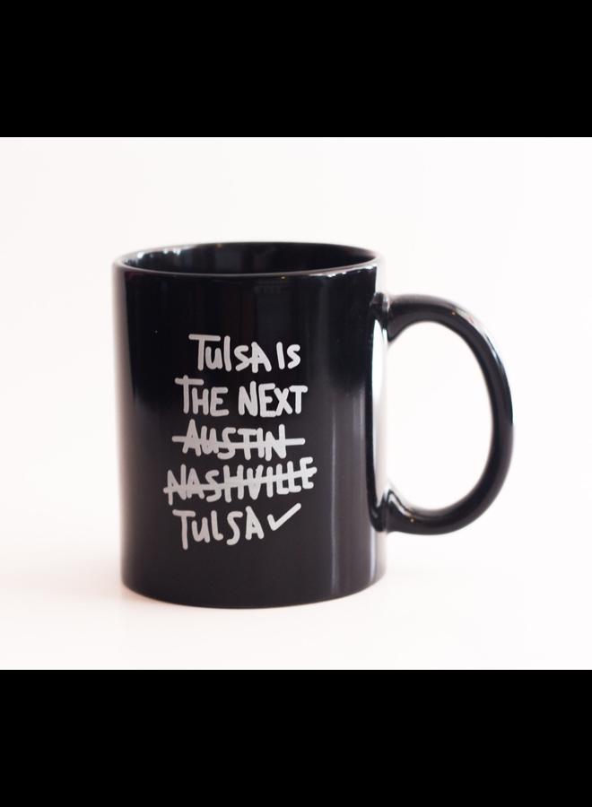Tulsa Is The Next Mug