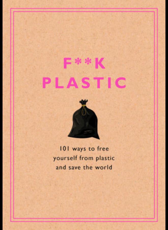 F*ck Plastic
