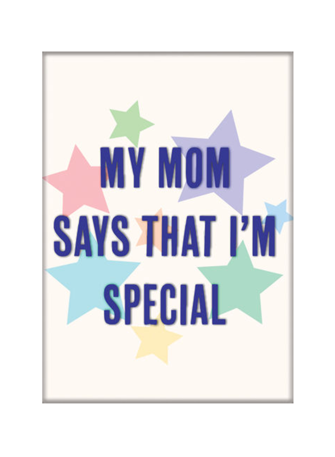 Mom Says Im Special Magnet