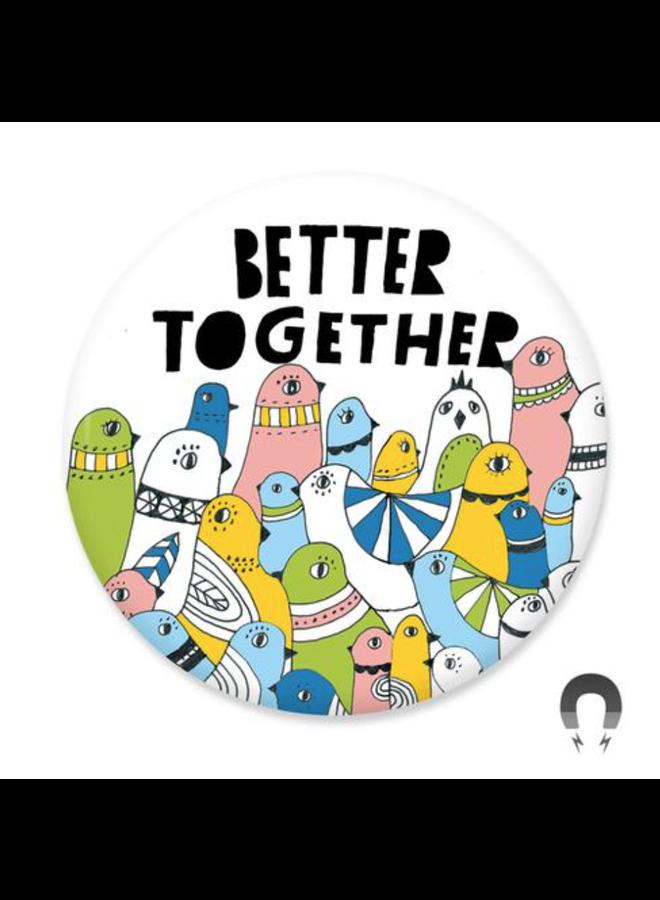 Better Together Magnet