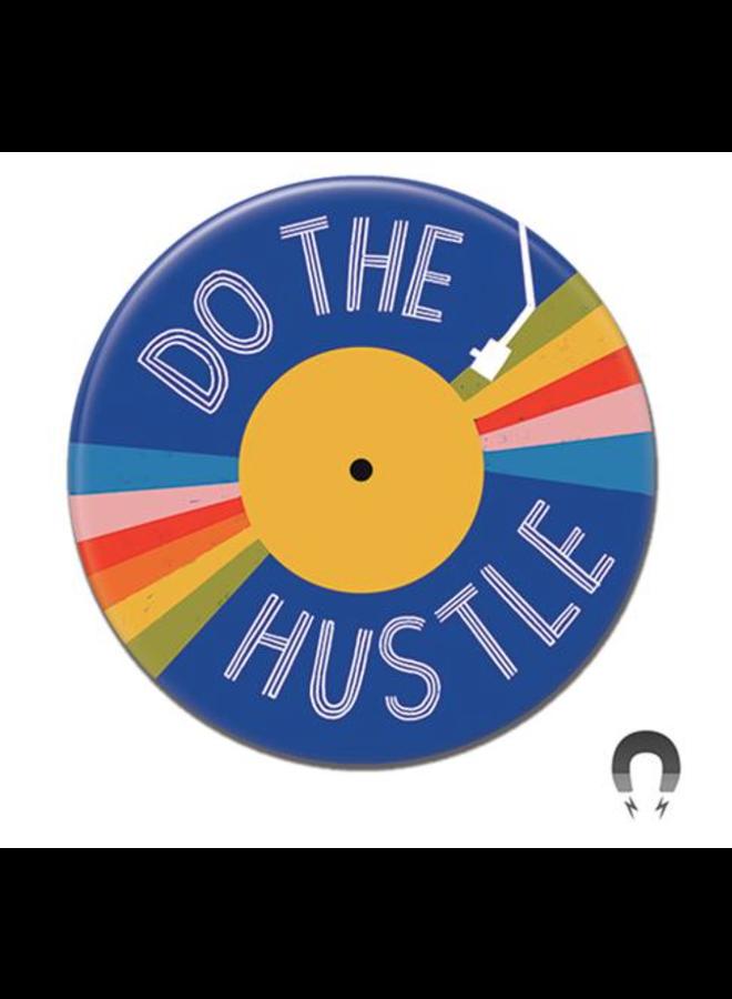 Do The Hustle Magnet
