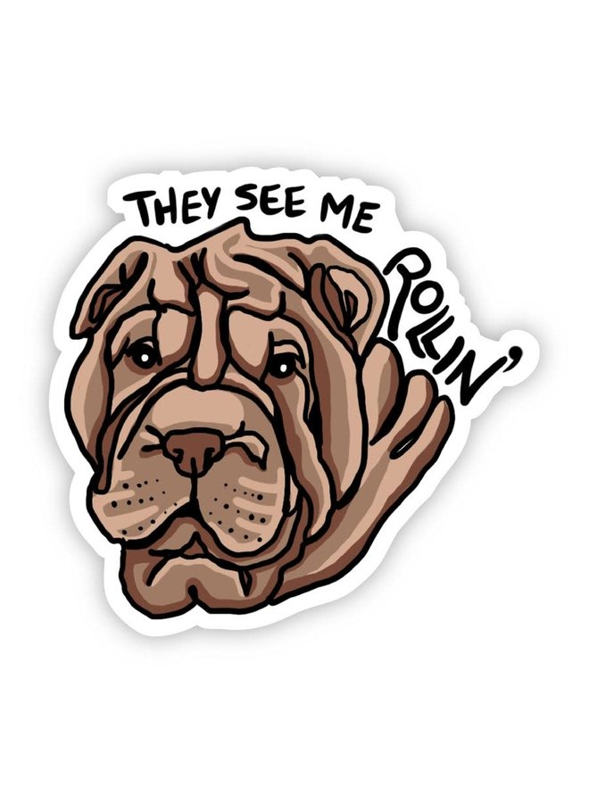 They See Me Rollin Shar-Pei Dog Sticker
