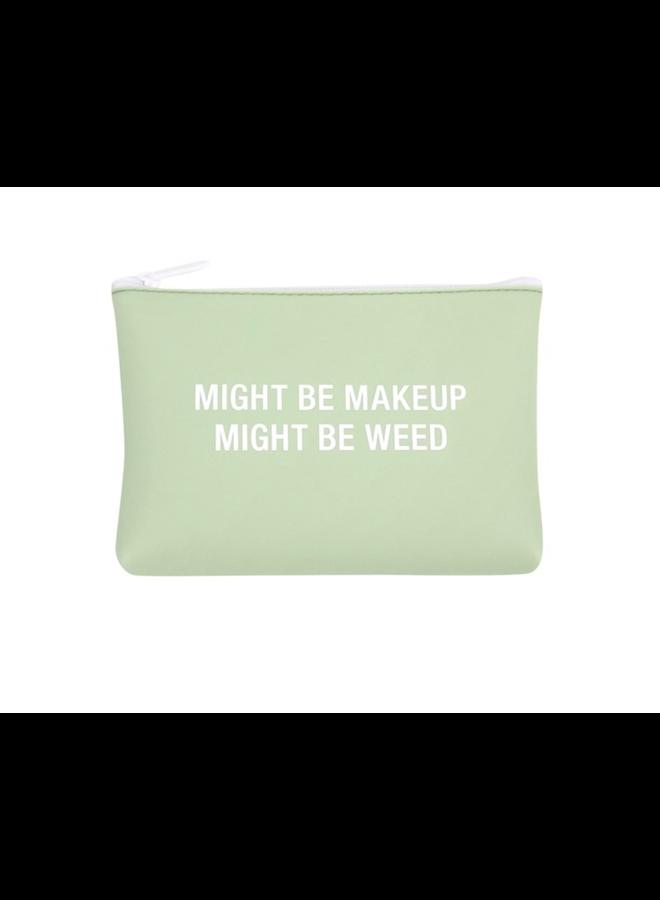 Might Be Weed Makeup Bag