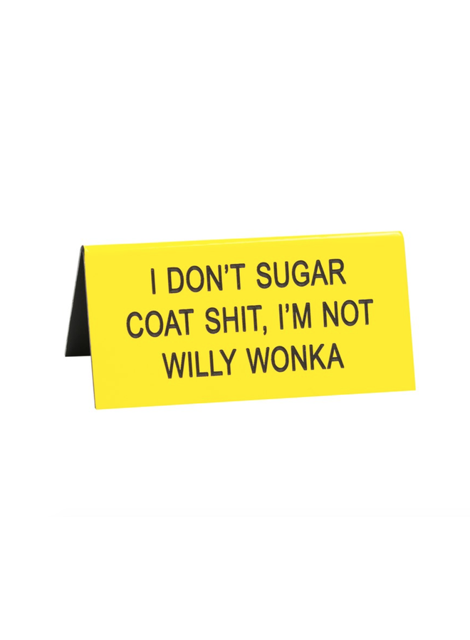 Sugar Coat Shit Desk Sign