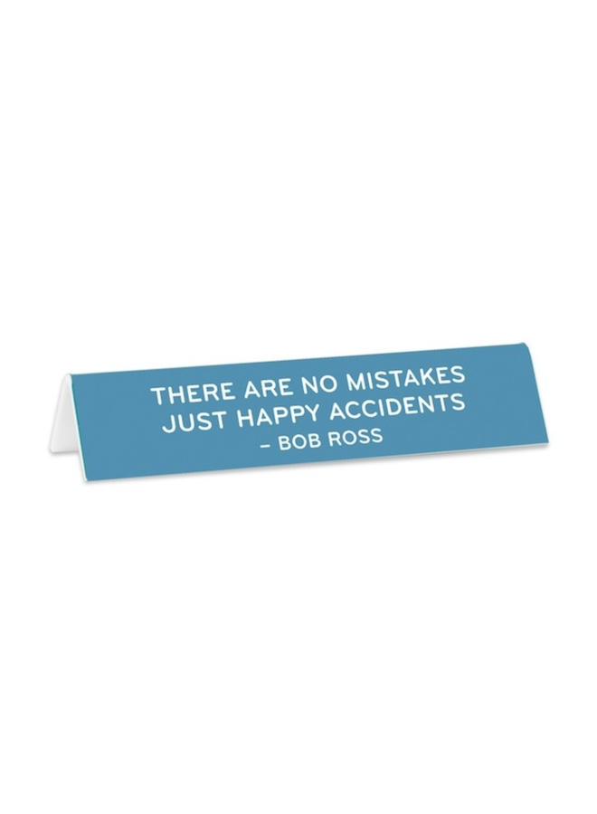 Desk Sign: Bob Ross There Are No Mistakes