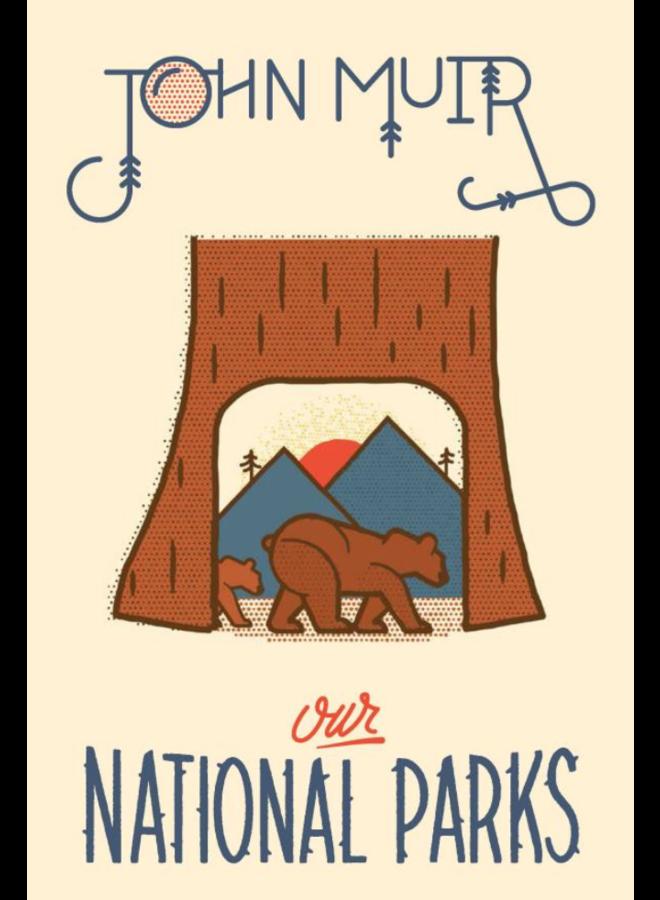 John Muir: Our National Parks
