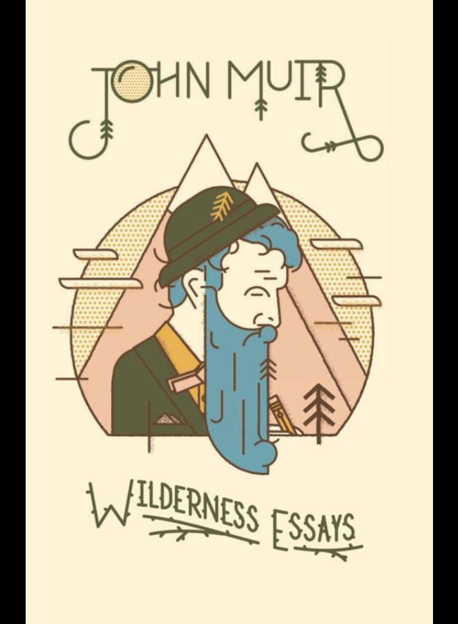 John Muir: Wilderness Essays