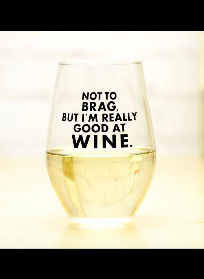 Not To Brag Wine Glass
