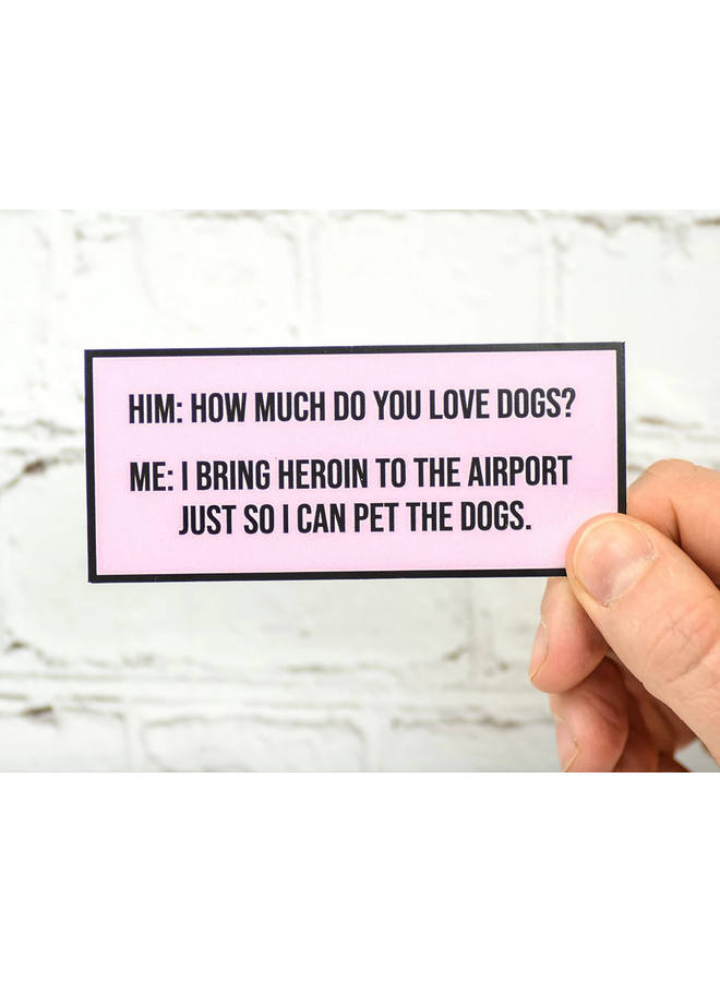 How Much Do You Love Dogs Sticker