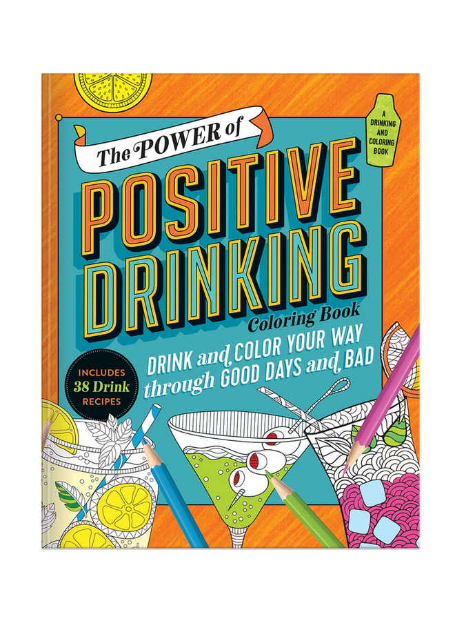 The Power Of Positive Drinking Coloring Book