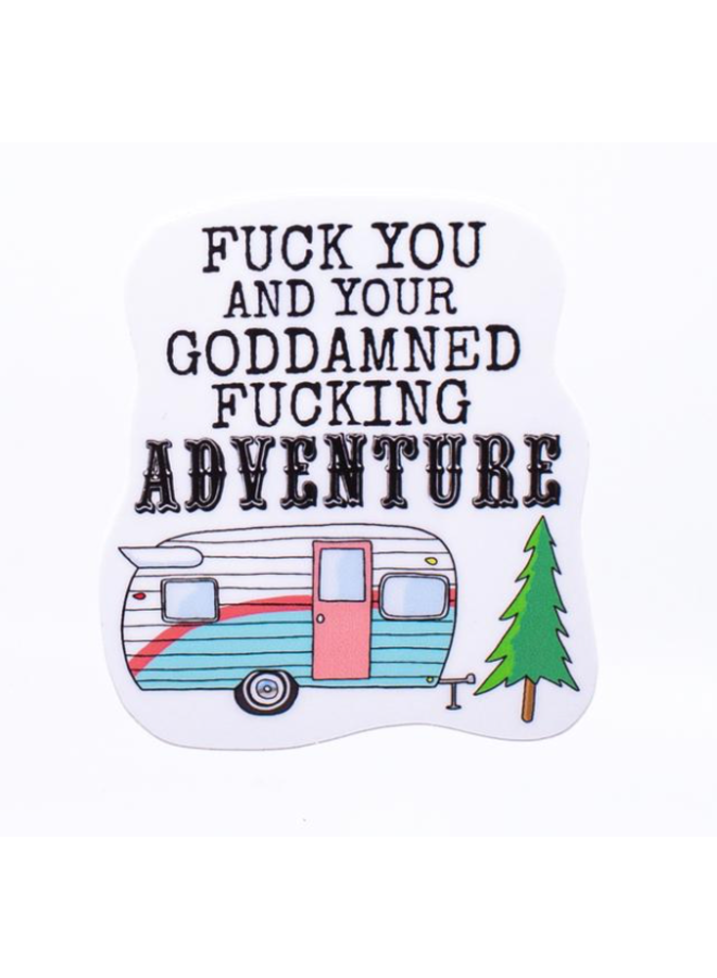 Fuck Your Adventure Sticker