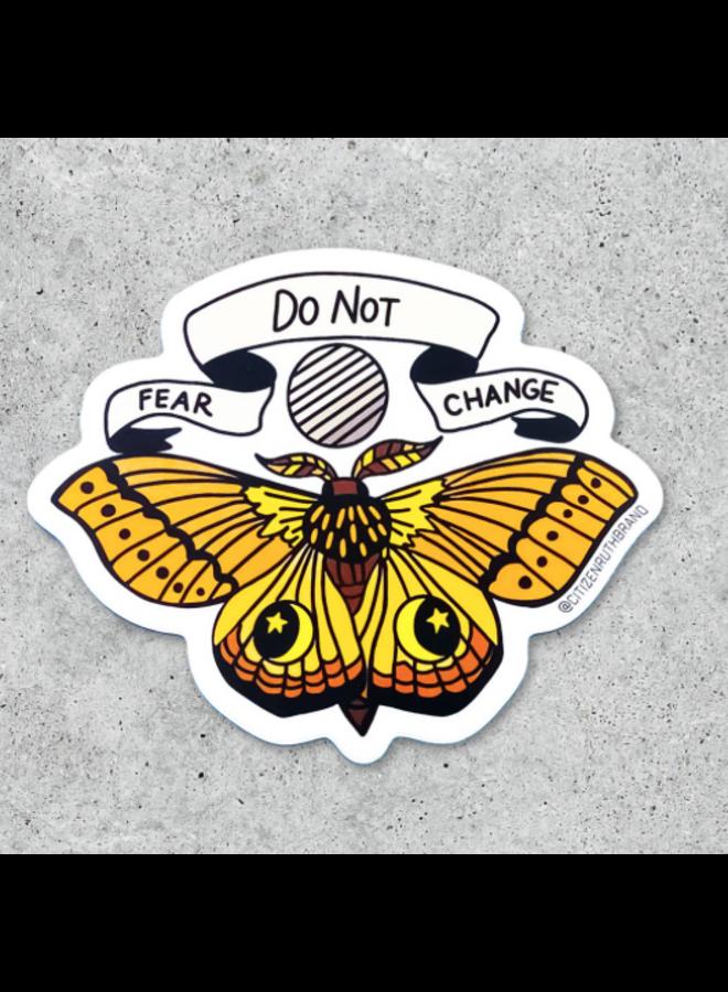 Do Not Fear Change Sticker