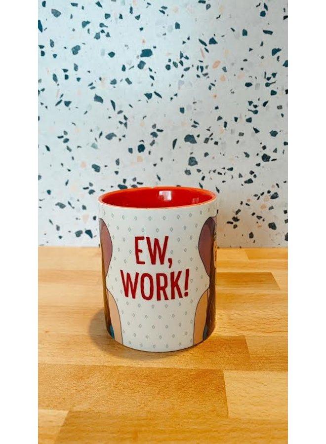 Ew Work Mug