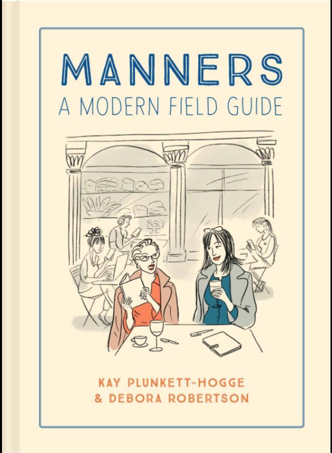 Manners A Modern Field Guide