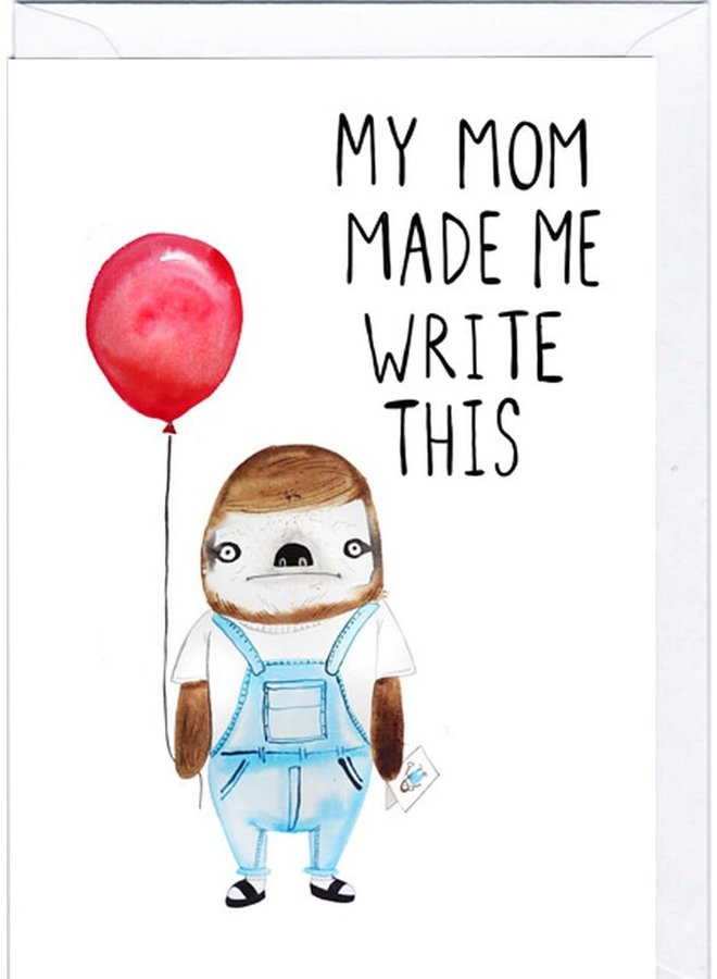 Mom Made Me Write This Card