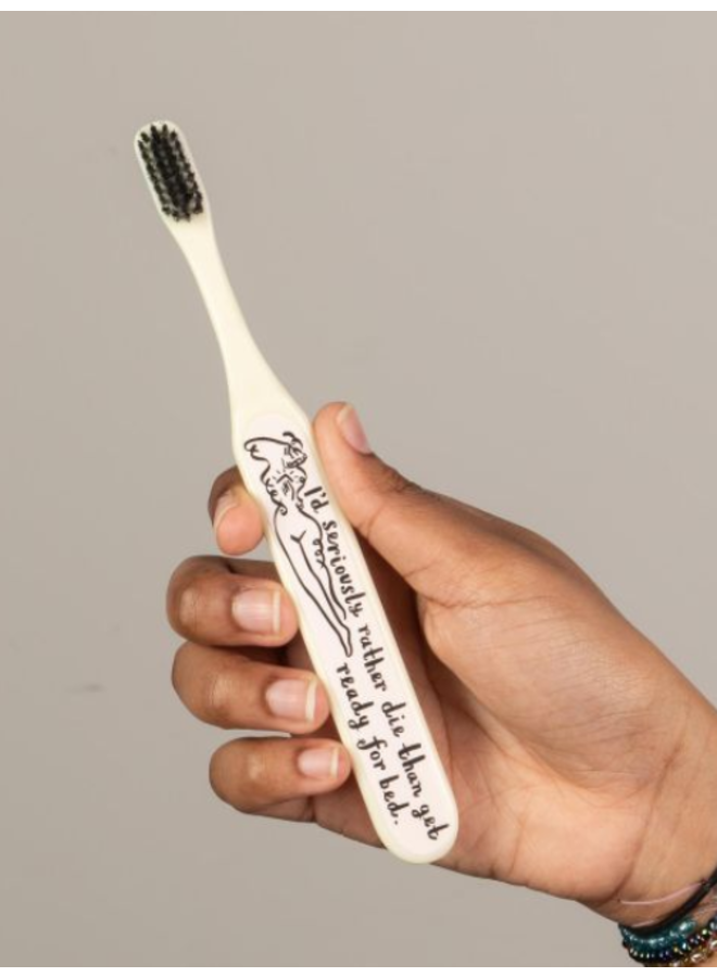 I'd Rather Die Toothbrush