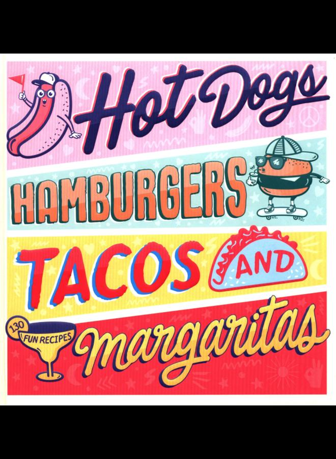 Hot Dogs Hamburgers Tacos and Margaritas Cookbook