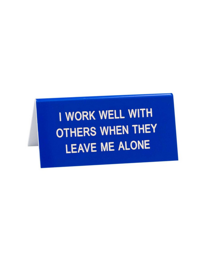 Leave Me Alone Desk Sign