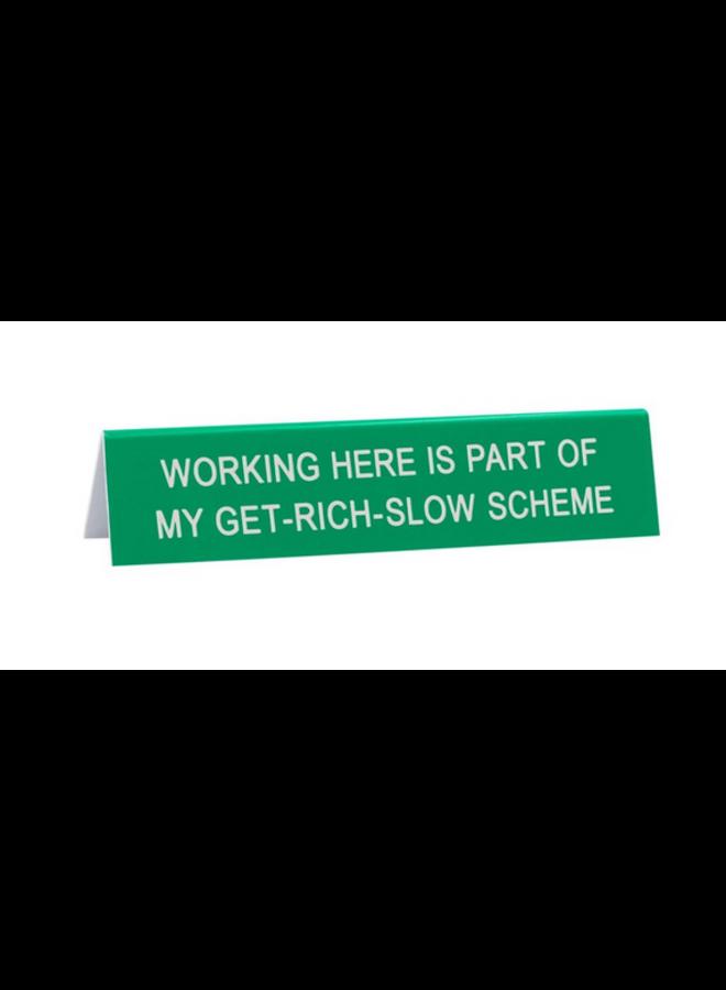 Get Rich Slow Desk Sign